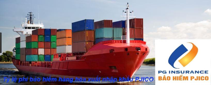 Tỷ lệ phí bảo hiểm hàng hóa xuất nhập khẩu PJICO 2017